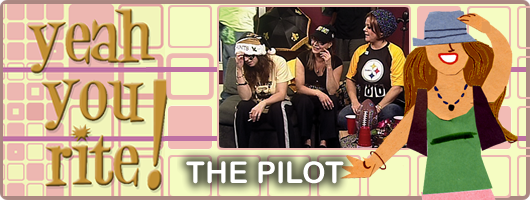 Yeah You Rite Pilot Episode